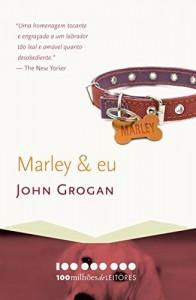 Baixar Marley & eu: A vida e o amor ao lado do pior cão do mundo (100 milhões de leitores) pdf, epub, eBook