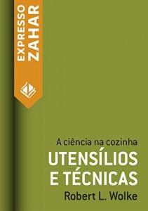 Baixar Utensílios e técnicas: A ciência na cozinha pdf, epub, eBook