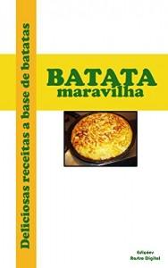 Baixar Batata Maravilha: Deliciosas receitas a base de batatas pdf, epub, eBook