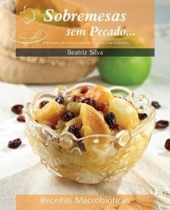 Baixar Sobremesas sem pecado… (Receitas Macrobióticas Livro 1) pdf, epub, eBook