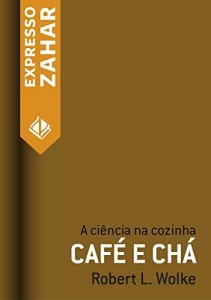 Baixar Café e chá: A ciência na cozinha pdf, epub, eBook