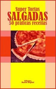 Baixar Super Tortas Salgadas: 50 Práticas Receitas pdf, epub, eBook