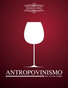 Baixar Antropovinismo: Uma imersão ao mundo do vinho pdf, epub, ebook