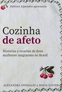 Baixar Cozinha de afeto: Histórias e receitas de doze mulheres imigrantes no Brasil pdf, epub, eBook