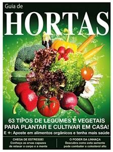 Baixar Guia de Hortas – Cultive legumes e vegetais em casa pdf, epub, eBook