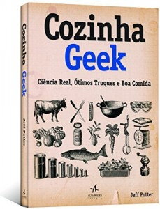 Baixar Cozinha Geek: Ciência Real, Ótimos Truques e Boa Comida pdf, epub, eBook