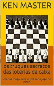 Baixar os truques secretos das loterias da caixa: loterias mega sena dupla sena lotofacil jogo do bicho (tabela jogo do bicho vol 11) pdf, epub, ebook