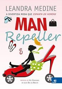Baixar Man Repeller: A divertida moda que espanta os homens pdf, epub, eBook