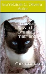 Baixar A família Stwart do Brasil 3 – A matriarca: Cat's matriarca (Cat's History) pdf, epub, eBook