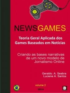 Baixar NewsGames – Teoria Geral Aplicada dos Games Baseados em Notícias: Criando as bases narrativas de um novo modelo de Jornalismo Online (Teorias dos NewsGames Livro 2) pdf, epub, ebook
