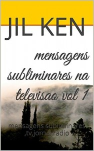 Baixar mensagens subliminares na televisao vol 1: mensagens subliminares ,tv,jornal,radio (mensagens biblicas volume 4) pdf, epub, ebook