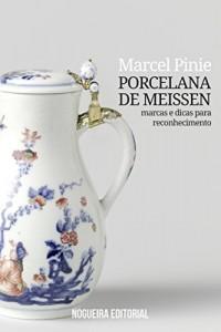 Baixar Porcelana de Meissen: Marcas e dicas para reconhecimento pdf, epub, eBook