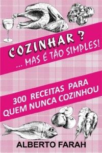 Baixar Cozinhar? … Mas é tão Simples! pdf, epub, ebook