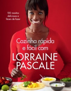 Baixar Cozinha rápida e fácil com Lorraine Pascale: 100 receitas deliciosas e fáceis de fazer pdf, epub, eBook