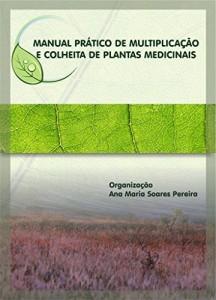 Baixar Manual Prático de Multiplicação e Colheita de Plantas Medicinais pdf, epub, ebook