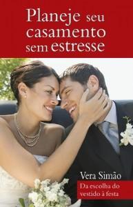Baixar Planeje seu casamento sem estresse: Da escolha do vestido à festa pdf, epub, eBook