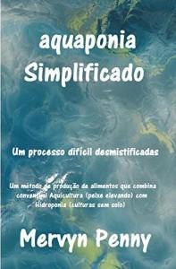 Baixar aquaponia Simplificado: Um fácil compreensão Primer sobre a ciência da aquaponia. Com Ilustrações facilmente seguidos. pdf, epub, eBook