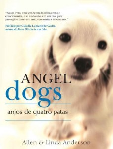 Baixar Angel Dogs: Anjos de quatro patas pdf, epub, eBook