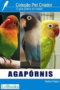 Baixar Agapórnis: Guia prático do criador (Coleção Pet Criador) pdf, epub, eBook