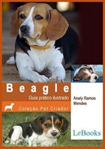 Baixar Beagle: Guia prático ilustrado (Coleção Pet Criador) pdf, epub, eBook