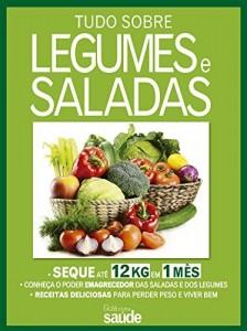 Baixar Guia Minha Saúde: Tudo Sobre Legumes e Saladas pdf, epub, eBook