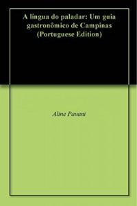 Baixar A língua do paladar: Um guia gastronômico de Campinas pdf, epub, eBook