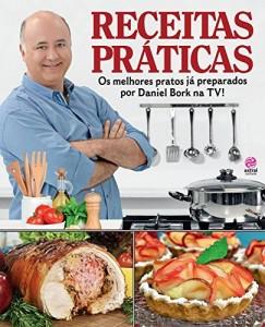 Baixar Receitas Práticas – Os Melhores Pratos já Preparados por Daniel Bork na TV pdf, epub, ebook