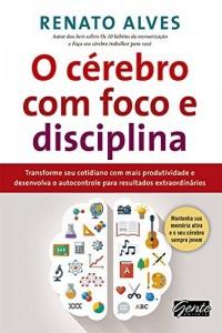 Baixar O cérebro com foco e disciplina pdf, epub, eBook