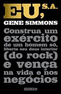 Baixar Eu, S.A.: Construa um exército de um homem só, liberte seu deus interior (do rock) e vença na vida e nos negócios pdf, epub, eBook