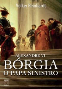 Baixar Alexandre VI: Bórgia, o papa sinistro pdf, epub, eBook