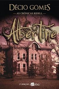Baixar Albertine: Por onde seguir quando o amor e a morte cruzam o mesmo caminho? (As crônicas Ridell Livro 1) pdf, epub, eBook