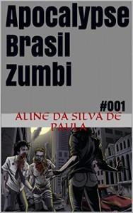 Baixar Apocalypse Brasil Zumbi: #001 pdf, epub, eBook