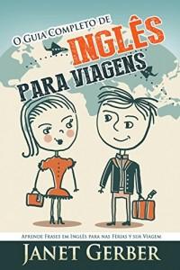 Baixar Inglês: O Guia Completo de Inglês Para Viagens: Aprende Frases em Inglês para nas Férias e Sua Viagem pdf, epub, ebook