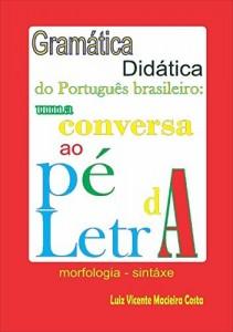 Baixar Gramática didática do Português brasileiro: – uma conversa ao pé da letra pdf, epub, eBook