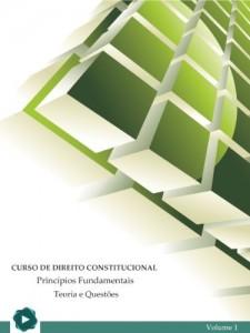 Baixar Curso de Direito Constitucional – Princípios Fundamentais – Teoria e Questões (Série A Livro 1) pdf, epub, eBook