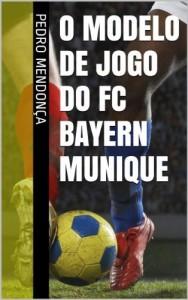 Baixar O Modelo de Jogo do FC Bayern Munique pdf, epub, eBook
