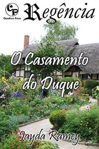 Baixar O Casamento do Duque – Regência 6 pdf, epub, eBook