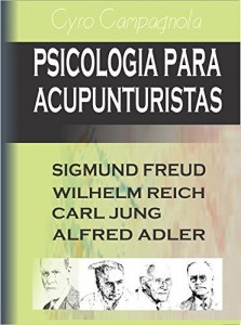 Baixar Psicologia para Acupunturistas: Freud, Jung, Reich, Adler pdf, epub, eBook