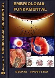 Baixar Embriologia e Concepção: Modulo de concepção em PBL para estudantes de medicina (Guideline Médico) pdf, epub, eBook