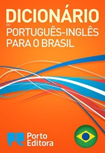 Baixar Porto Editora Brazilian Portuguese-English Dictionary / Dicionário Porto Editora de Português-Inglês para o Brasil pdf, epub, eBook