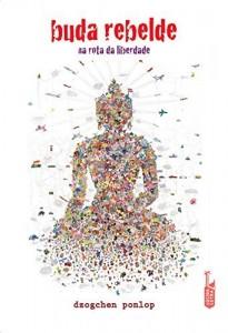 Baixar Buda rebelde: Na rota da liberdade pdf, epub, ebook