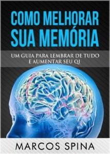 Baixar Como Melhorar sua Memória: Um Guia para Lembrar de Tudo Aumentar seu QI pdf, epub, eBook
