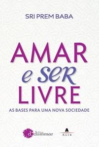 Baixar Amar e ser livre: As bases para uma nova sociedade pdf, epub, eBook