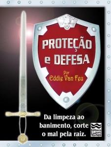 Baixar Proteção e Defesa: Da limpeza ao banimento, corte o mal pela raiz! pdf, epub, eBook