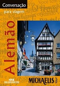 Baixar Conversação Para Viagem – Alemão (Michaelis Tour) pdf, epub, eBook