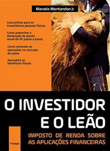 Baixar O investidor e o leão – Imposto de renda sobre as aplicações financeiras pdf, epub, eBook