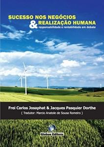 Baixar Sucesso nos Negócios e Realização Humana: responsabilidade e rentabilidade em debate pdf, epub, eBook