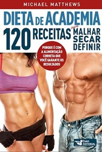 Baixar Dieta de academia: 120 receitas para malhar, secar, definir pdf, epub, eBook