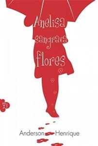 Baixar Anelisa Sangrava Flores pdf, epub, ebook