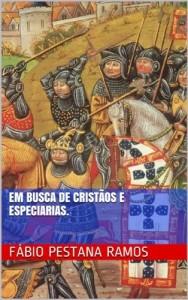 Baixar Em busca de cristãos e especiarias. (O apogeu e declínio do ciclo das especiarias: 1500-1700.) pdf, epub, eBook